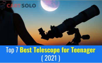 Top 7 Best Telescope for Teenager ( 2021 )